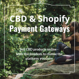 CBD Shopify Payment Gateways - content image